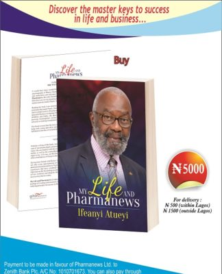 My Life and Pharmanews by Sir Ifeanyi Atueyi